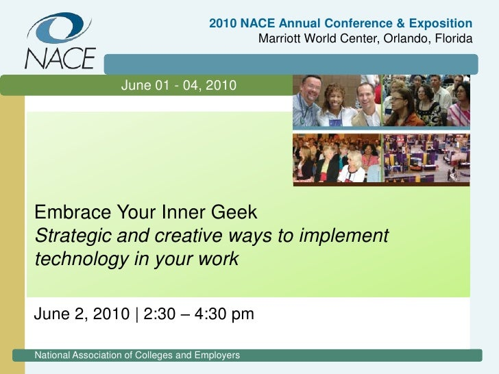 2010 NACE Annual Conference & ExpositionMarriott World Center, Orlando, Florida<br />June 01 -04, 2010<br />Embrace Your ...