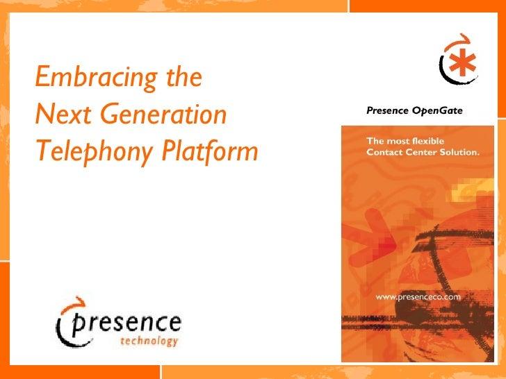 Embracing the Next Generation Telephony Platform