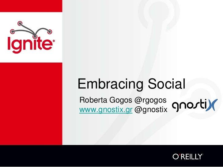 Embracing social Roberta Gogos