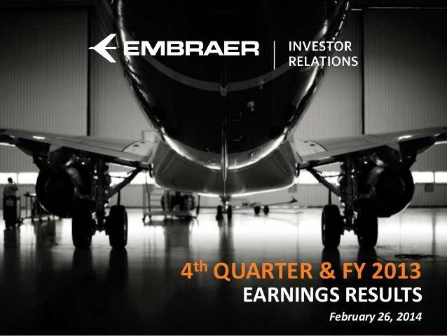 4th QUARTER & FY 2013 EARNINGS RESULTS  Cargo do Apresentador  February 26, 2014