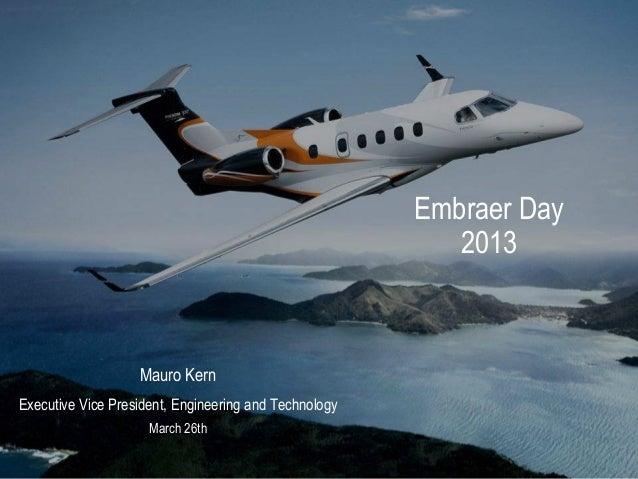 Embraer Day                                                          2013                   Mauro KernExecutive Vice Presi...