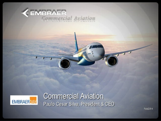 Embraer Day BR 2014 Commercial Aviation