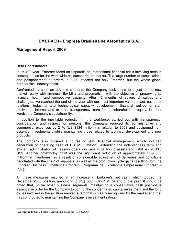 EMBRAER - Empresa Brasileira de Aeronáutica S.A. Management Report 2009    Dear Shareholders, In its 40th year, Embraer fa...