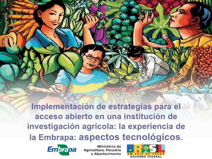 Implementación de estrategias para el    acceso abierto en una institución de investigación agrícola: la experiencia de  l...