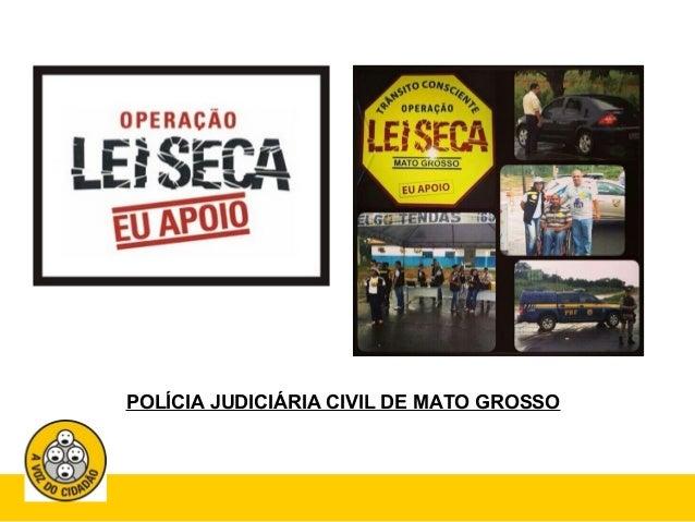 POLÍCIA JUDICIÁRIA CIVIL DE MATO GROSSO