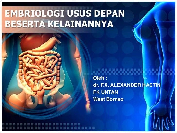 Embriologi usus depan dan kelainan usus depan
