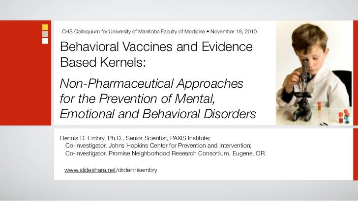 CHS Colloquium for University of Manitoba Faculty of Medicine • November 18, 2010   Behavioral Vaccines and Evidence Based...