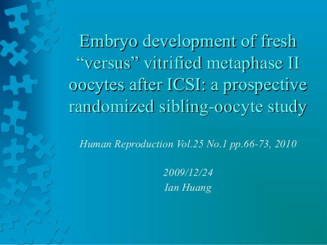 Embryo development of fresh versus vitrified mii oocytes after icsi