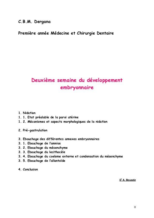 0 C.B.M. Dergana Première année Médecine et Chirurgie Dentaire Deuxième semaine du développement embryonnaire 1. Nidation ...
