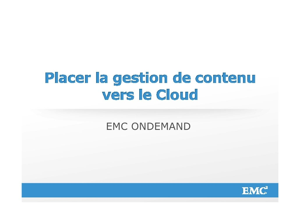 EMC ONDEMAND© Copyright 2012 EMC Corporation. All rights reserved.          1
