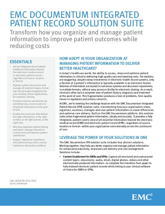 EMC DOCUMENTUM INTEGRATED PATIENT RECORD SOLUTION SUITE Transform how you organize and manage patient information to impro...