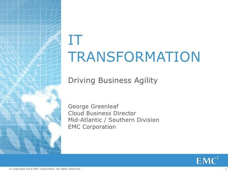 George Greenleaf with EMC - IT Transformation -- Stalwart Executive Briefing 2012