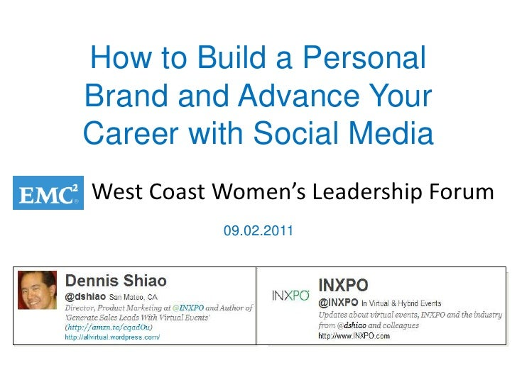 How to Build a Personal Brand and Advance Your Career with Social Media <br />West Coast Women's Leadership Forum<br />09....