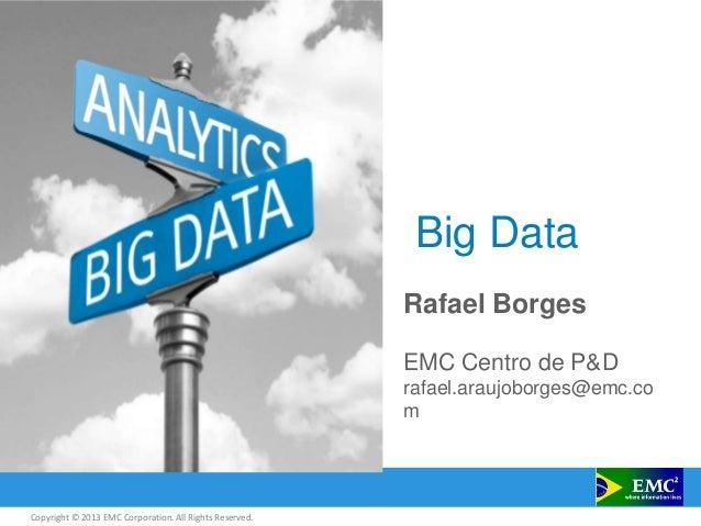 UFF Tech 2013 - Big Data - Rafael Borges EMC