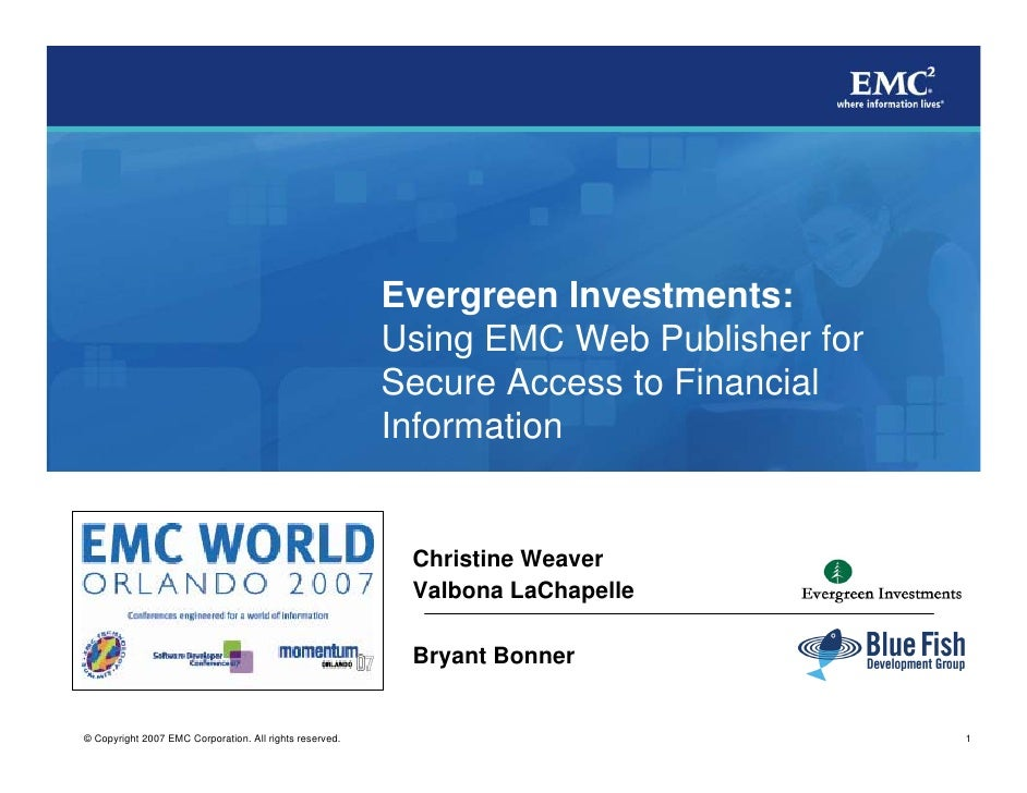 Evergreen Investments:                                                          Using EMC Web Publisher for               ...