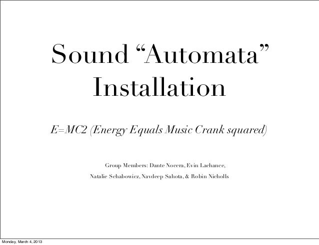 "Sound ""Automata""                           Installation                        E=MC2 (Energy Equals Music Crank squared)  ..."
