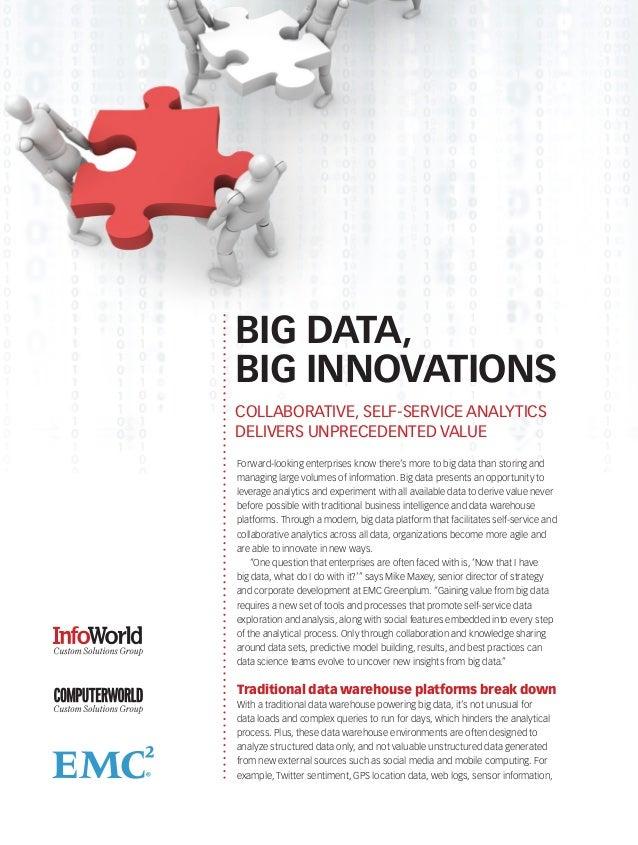 BIG DATA,BIG INNOVATIONSCOLLABORATIVE, SELF-SERVICE ANALYTICSDELIVERS UNPRECEDENTED VALUEForward-looking enterprises know ...