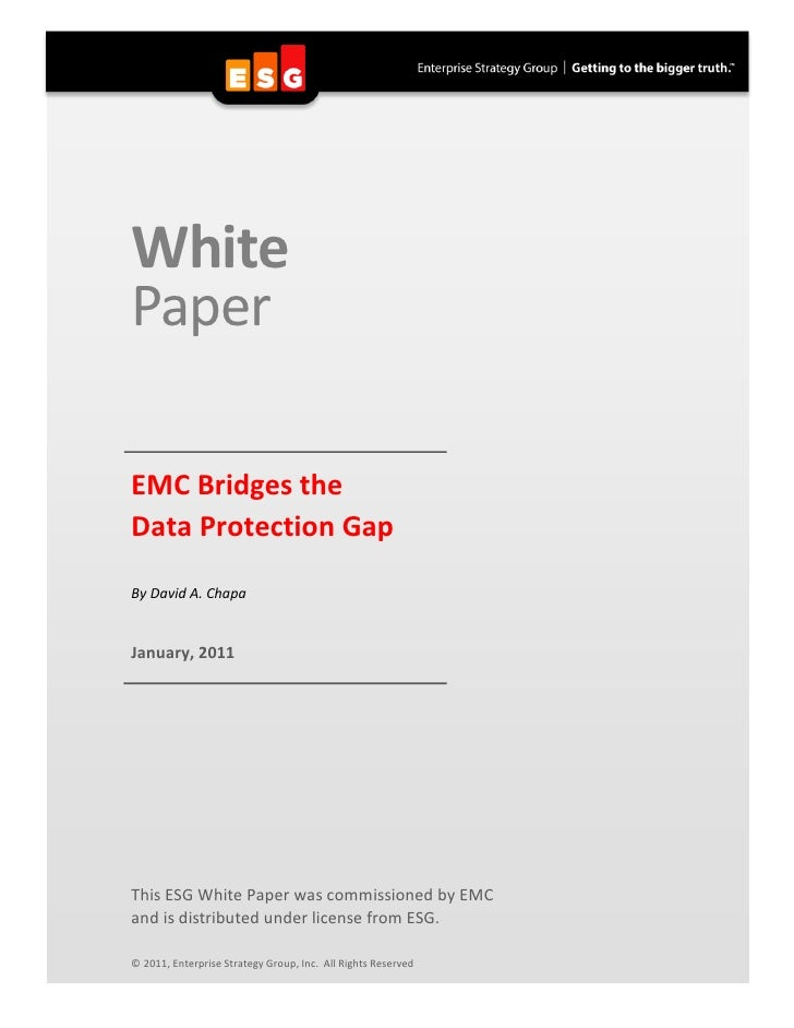 my     White     Paper     EMC Bridges the     Data Protection Gap     By David A. Chapa     January, 2011     This ESG Wh...