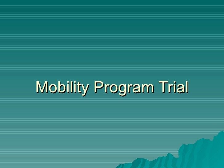 Mobility Program Trial