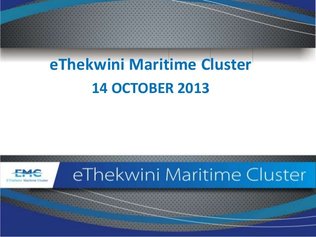 eThekwini Maritime Cluster 14 OCTOBER 2013