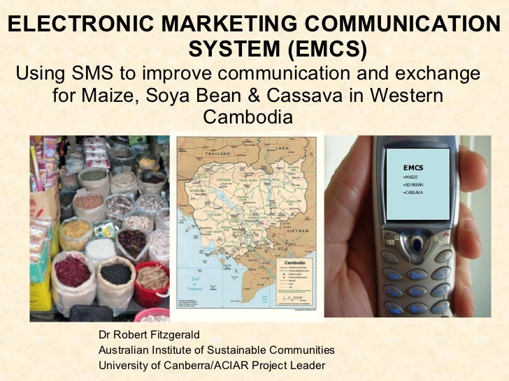 ELECTRONIC MARKETING COMMUNICATION SYSTEM (EMCS) Dr Robert Fitzgerald Australian Institute of Sustainable Communities Univ...
