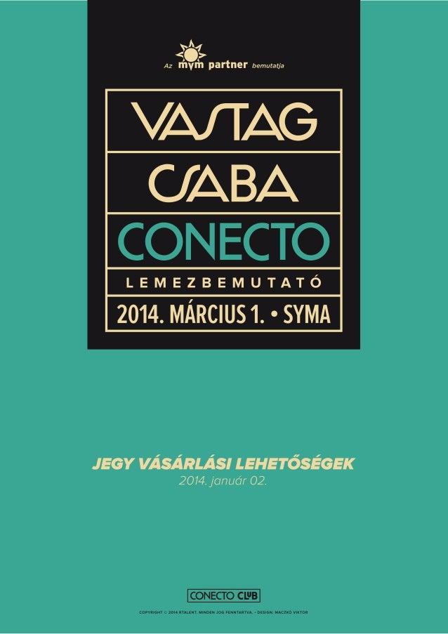 Vastag Csaba - Conecto - Jegyek