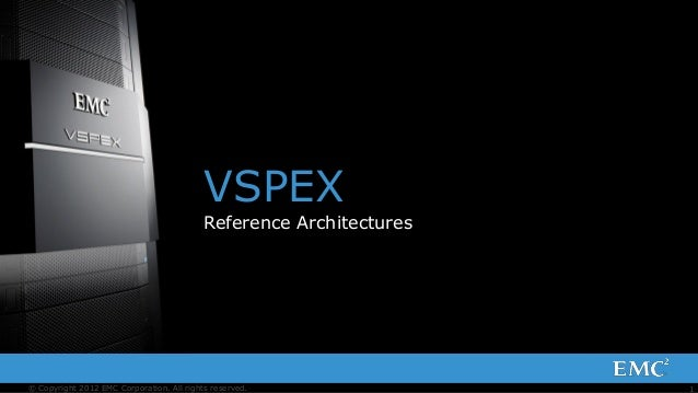 1© Copyright 2012 EMC Corporation. All rights reserved.VSPEXReference Architectures