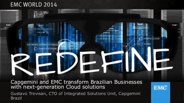 1© Copyright 2014 EMC Corporation. All rights reserved.© Copyright 2014 EMC Corporation. All rights reserved. Capgemini an...