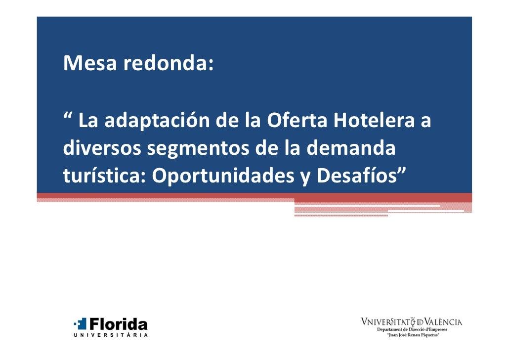 La adaptación de la Oferta Hotelera a diversos segmentos de la demanda turística: Oportunidades y Desafíos