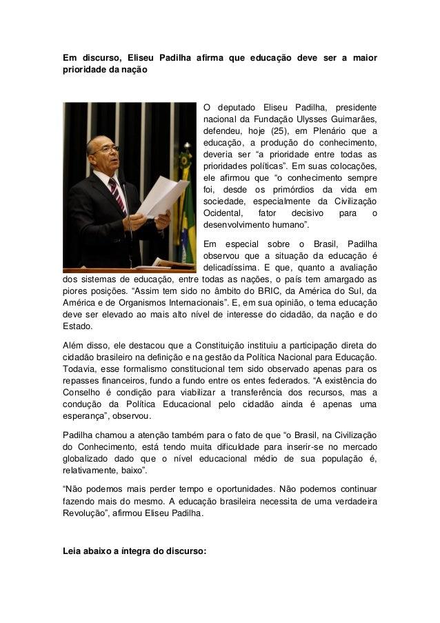 Em discurso, Eliseu Padilha afirma que educação deve ser a maiorprioridade da nação                                   O de...