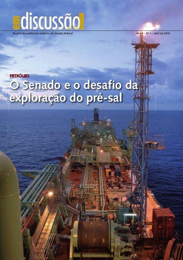 1www.senado.gov.br/jornal Revista de audiências públicas do Senado Federal Ano 1 - Nº 1 - abril de 2010 O Senado e o desaf...