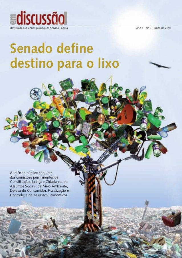 Ano 1 - Nº 3 - junho de 2010Revista de audiências públicas do Senado Federal www.senado.gov.br/jornal Há 15 anos o Jornal ...