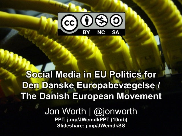 Jon Worth presentation to European Movement Denmark on Social Media