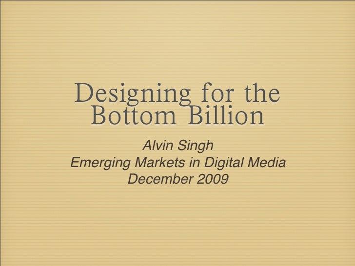 Alvin Singh Emerging Markets in Digital Media         December 2009