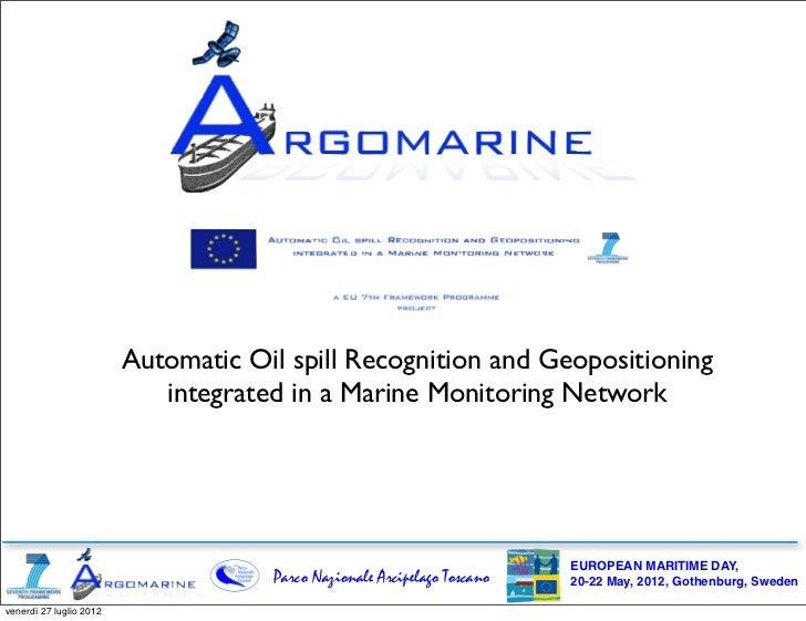 Automatic Oil spill Recognition and Geopositioning                            integrated in a Marine Monitoring Network   ...