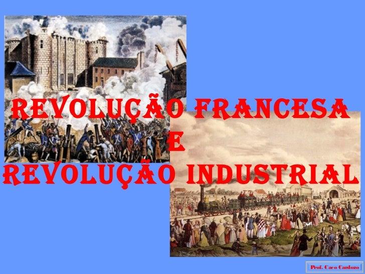 Revolução fRancesa         eRevolução industRial                 Prof. Caco Cardozo