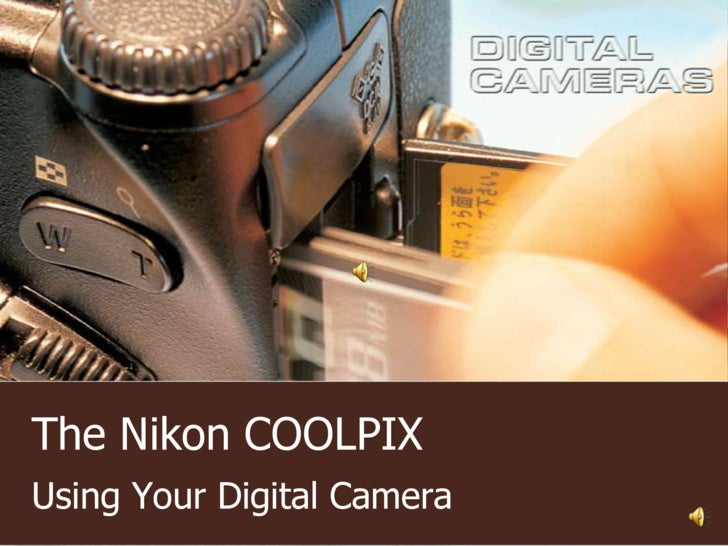 The Nikon COOLPIX <br />Using Your Digital Camera<br />