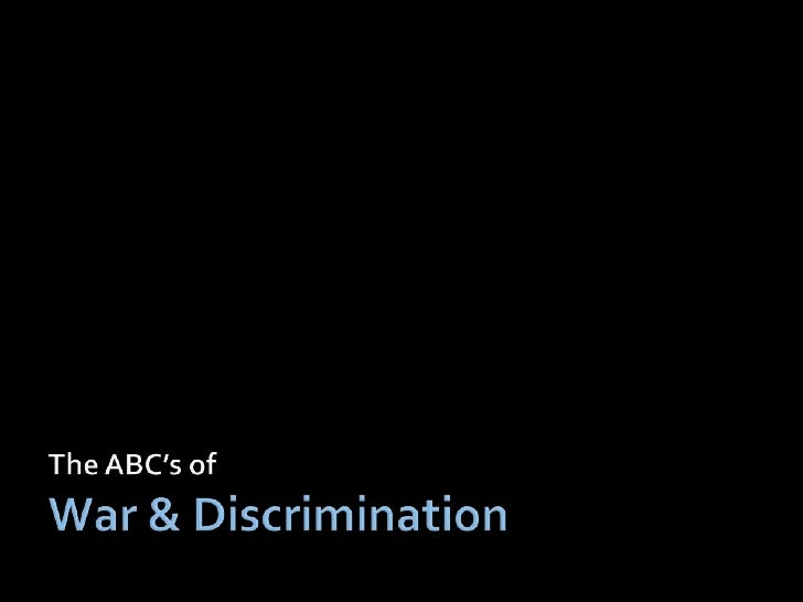 The ABC's of  War & Discrimination<br />