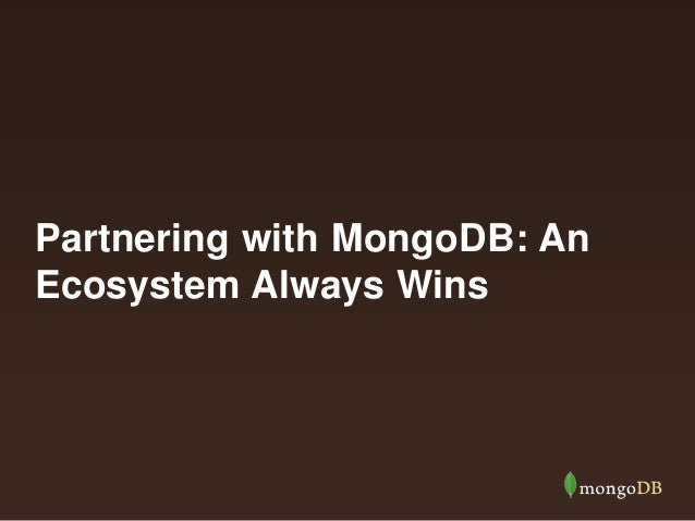 "Partner Recruitment Webinar: ""Join the Most Productive Ecosystem in Big Data with MongoDB"""