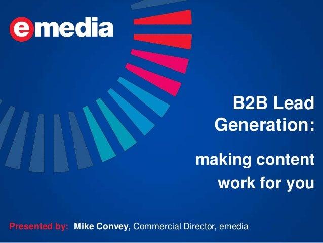 B2B Lead                                              Generation:                                         making content  ...
