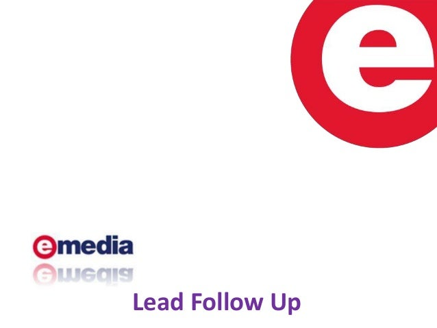 Emedia lead follow up
