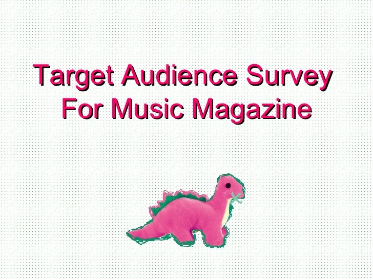 Target Audience Survey  For Music Magazine