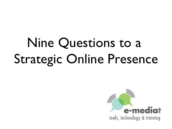 Nine Questions to a  Strategic Online Presence