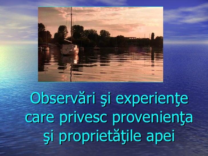 Observări şi experienţe care privesc provenienţa şi proprietăţile apei