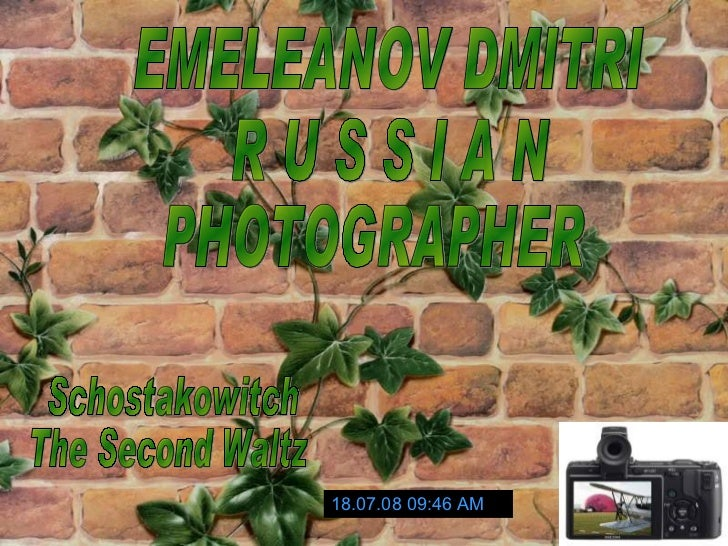 EMELEANOV DMITRI R U S S I A N PHOTOGRAPHER Schostakowitch The Second Waltz 04.06.09   03:07 AM