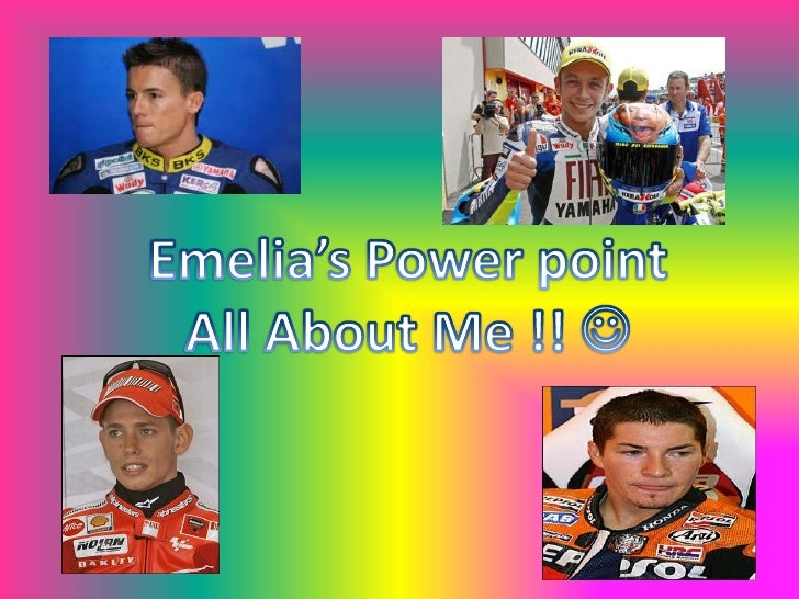 Emelia's Power point<br />All About Me !! <br />
