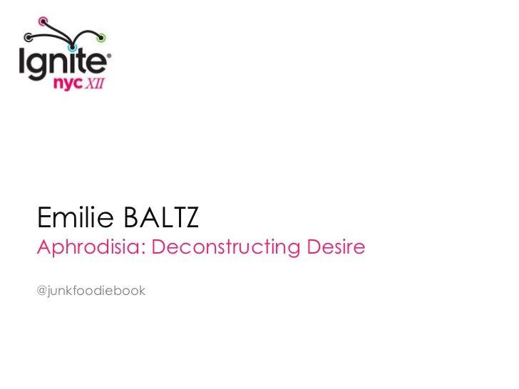 EMELIE BALTZ – Aphrodisia: Deconstructing Desire