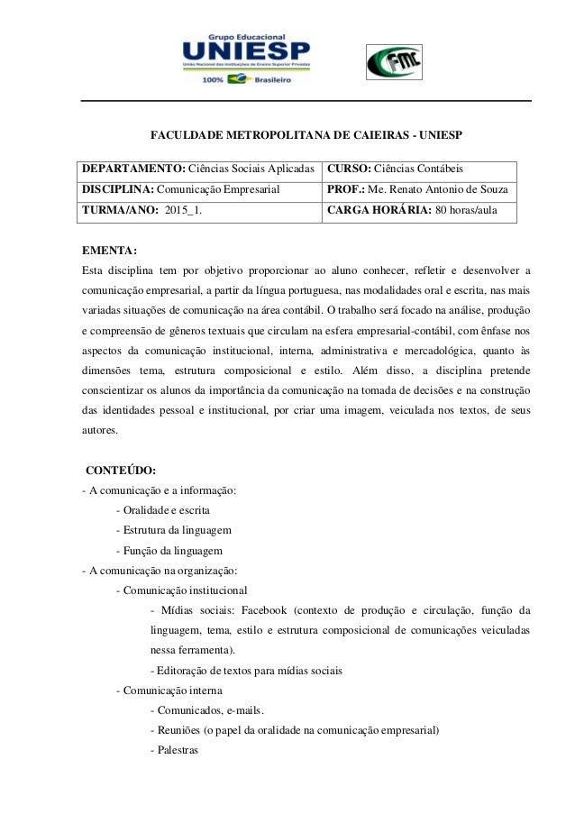 FACULDADE METROPOLITANA DE CAIEIRAS - UNIESP DEPARTAMENTO: Ciências Sociais Aplicadas CURSO: Ciências Contábeis DISCIPLINA...