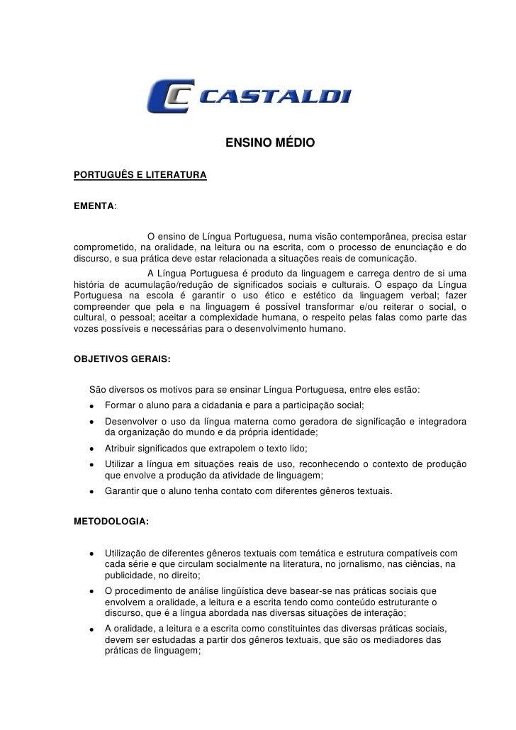 ENSINO MÉDIOPORTUGUÊS E LITERATURAEMENTA:                 O ensino de Língua Portuguesa, numa visão contemporânea, precisa...