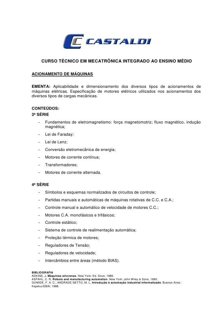 CURSO TÉCNICO EM MECATRÔNICA INTEGRADO AO ENSINO MÉDIOACIONAMENTO DE MÁQUINASEMENTA: Aplicabilidade e dimensionamento dos ...